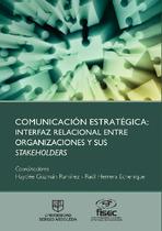 Comunicación estratégica: interfaz relacional entre organizaciones y sus stakeholders