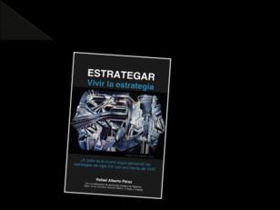 ESTRATEGAR: VIVIR LA ESTRATEGIA