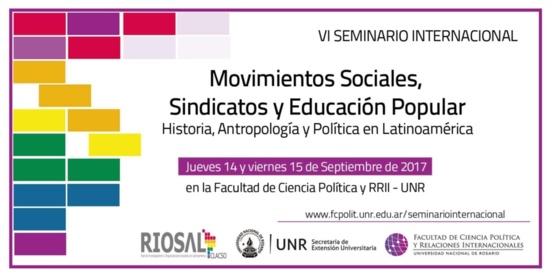VI Seminario Internacional de Movimientos Sociales, Sindicatos y Educación Popular. Historia, Antropología y Política en Latinoamérica.