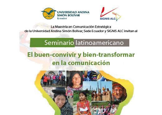 """Seminario latinoamericano """"El buen-convivir y bien-transformar en la comunicación"""""""
