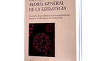 Hacia una teoría general de la estrategia. El cambio de paradigma en el comportamiento humano, la sociedad y las instituciones.
