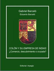 Colón y su empresa de Indias ¿comercio, descubrimiento o cruzada?
