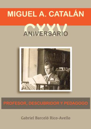MIGUEL A. CATALÁN: CXXV ANIVERSARIO