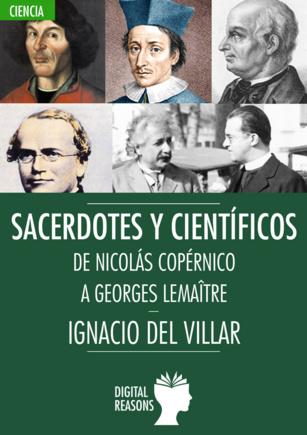 Sacerdotes y científicos. De Nicolás Copérnico a Georges Lemaître