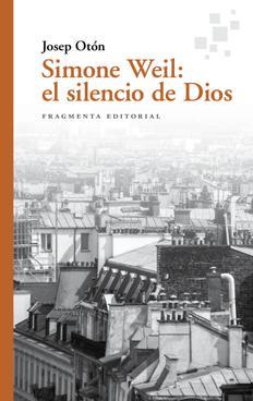 Simone Weil: el silencio de Dios