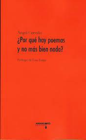 """Del libro """"¿Por qué hay poemas y no más bien nada?"""", de Ángel Cerviño"""