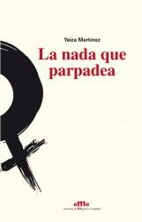 Presentación de 'La nada que parpadea', de Yaiza Martínez, en Madrid