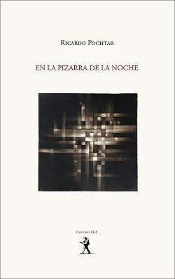 """Poemas de """"En la pizarra de la noche"""", de Ricardo Pochtar"""