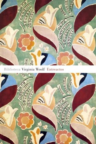 """Sin trama pero con palabra: """"Entre actos"""", de Virginia Woolf"""