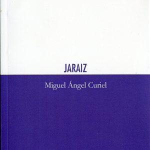 """Poesía como cursos de agua en """"Jaraíz"""", de Miguel  Ángel Curiel"""