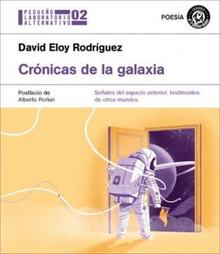 """""""Crónicas de la galaxia """" o la poesía (y la narración) que vienen del futuro"""