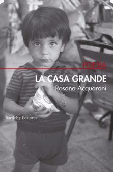"""La historia pequeña de las mujeres en """"La casa grande"""", de Rosana Acquaroni"""