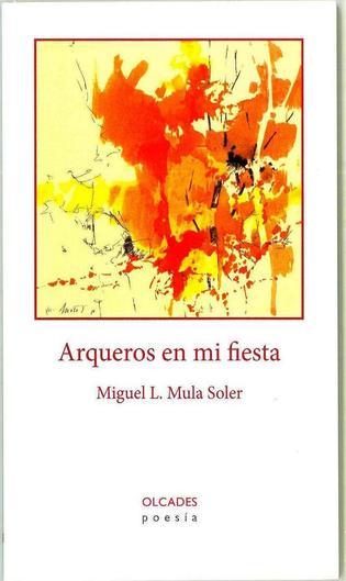 La colección Olcades Poesía comienza su andadura con un título de Miguel Mula