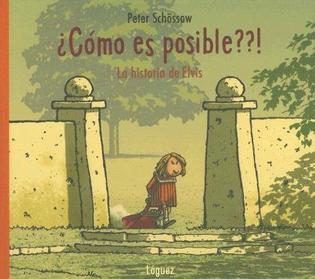 """Portada del libro """"¿Cómo es posible?"""", de Peter Schössow. Fuente: Lóguez Ediciones."""