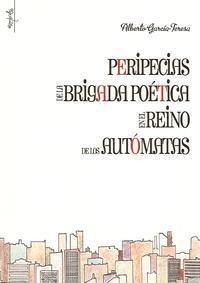 Peripecias de las brigadas poéticas en el reino de los autómatas