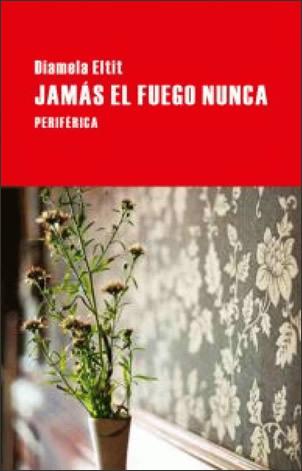 """""""Jamás el fuego nunca"""", de Diamela Eltit, es una expresión magistral del dolor colectivo"""