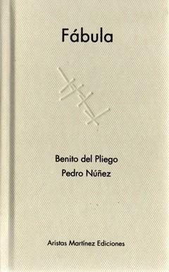 """Universos oraculares: """"Fábula"""", de Benito del Pliego"""