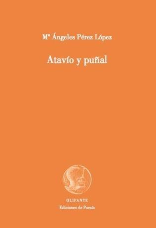 """Retratos plásticos de mujeres en """"Atavío y puñal"""", de Mª Ángeles Pérez López"""