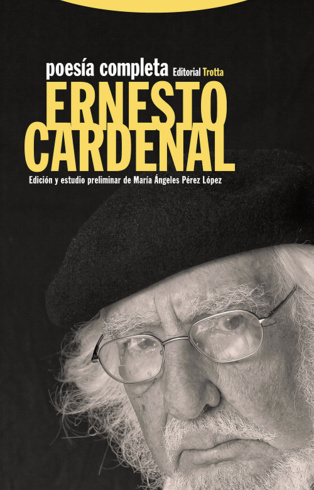 Contemplación y materiales: la enorme poesía de Ernesto Cardenal