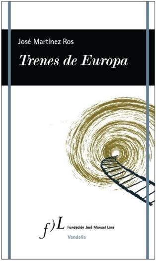 """""""Trenes de Europa"""": una elegía de siempre y de todos"""