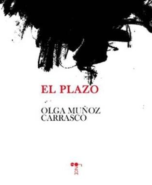 """""""El Plazo"""": poesía al acecho de lo feroz"""