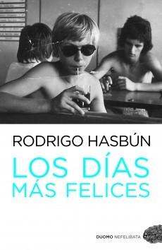 """Escenas de la vida gaseosa: """"Los días más felices"""", de Rodrigo Hasbún"""