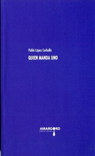 """Un laberinto que debe indagarse: """"Quien manda uno"""", de Pablo López Carballo"""