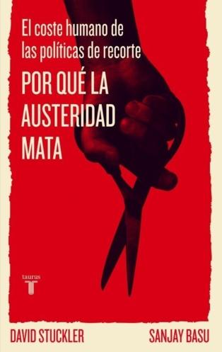 Stuckler: La austeridad mata porque provoca un efecto contrario a lo que pretende