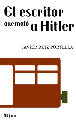 """En torno a """"El escritor que mató a Hitler"""", de Javier Ruiz Portella: 1984 revisitado"""