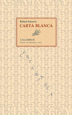 """Aquí comienza la travesía: """"Carta Blanca"""", de Rafael Saravia"""