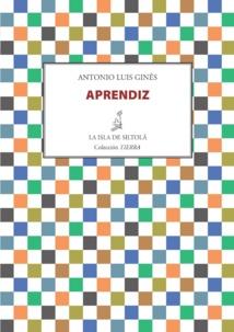 """""""Aprendiz"""", de Antonio Luis Ginés, se sienta a nuestro lado"""