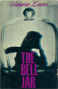 """Portada de la primera edición de """"The bell jar"""", firmada con el seudónimo de Sylvia Plath, Victoria Lucas. Fuente: Wikipedia."""