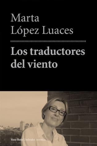 """Explicar el mundo a través de la literatura: """"Los traductores del viento"""""""