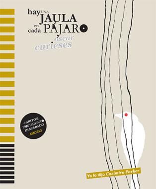 """Una antología atípica: """"Hay una jaula en cada pájaro"""", de Óscar Curieses"""