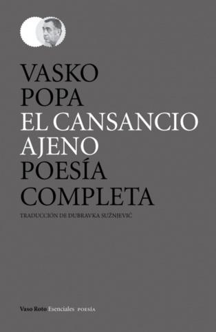 """""""El cansancio ajeno"""", poesía completa de Vasko Popa"""
