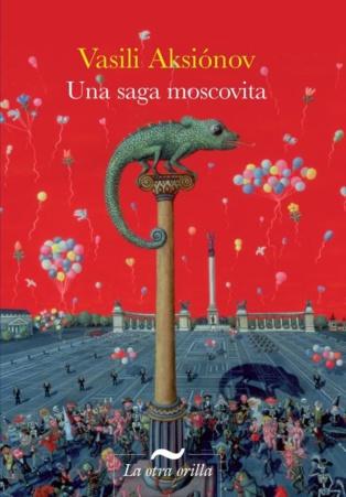 "Lectura imprescindible: ""Una saga moscovita"", de Vasili Aksiónov"