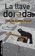 """""""La llave dorada"""", de Carlos Almira, entre la paradoja y el placer de la literatura"""