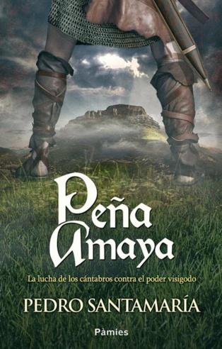 """La novela histórica que anhelaba: """"Peña Amaya"""", de Pedro Santamaría"""