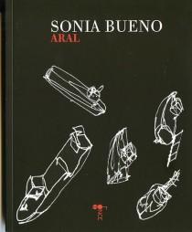 La inexistencia merodeando el lenguaje: 'Aral', de Sonia Bueno