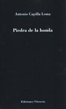 """Inteligencia al servicio del instante: """"Piedra de la honda"""", de Antonio Capilla"""