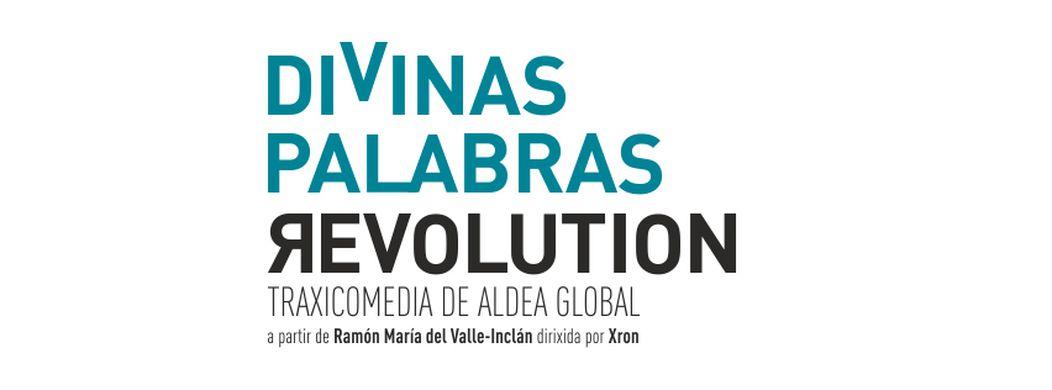 """El Teatro Español estrena """"Divinas Palabras Revolution"""""""