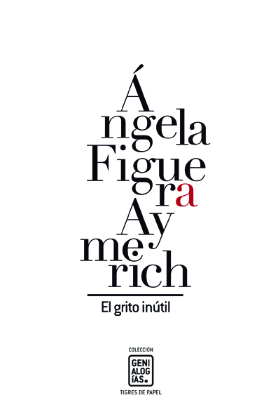 Más allá del desastre:  una semblanza de Ángela Figuera Aymerich
