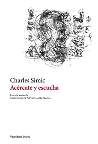 """Entre el minimalismo y la instantánea: """"Acércate y escucha"""", de Charles Simic"""