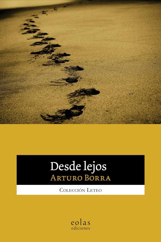 """Lamento e invención en """"Desde lejos"""", de Arturo Borra"""