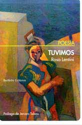 "Sobre la historia dividida de las familias: ""Tuvimos"", de Rosa Lentini"
