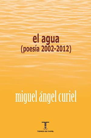 """""""El agua"""", de Miguel Ángel Curiel: palabra, cambio y construcción"""