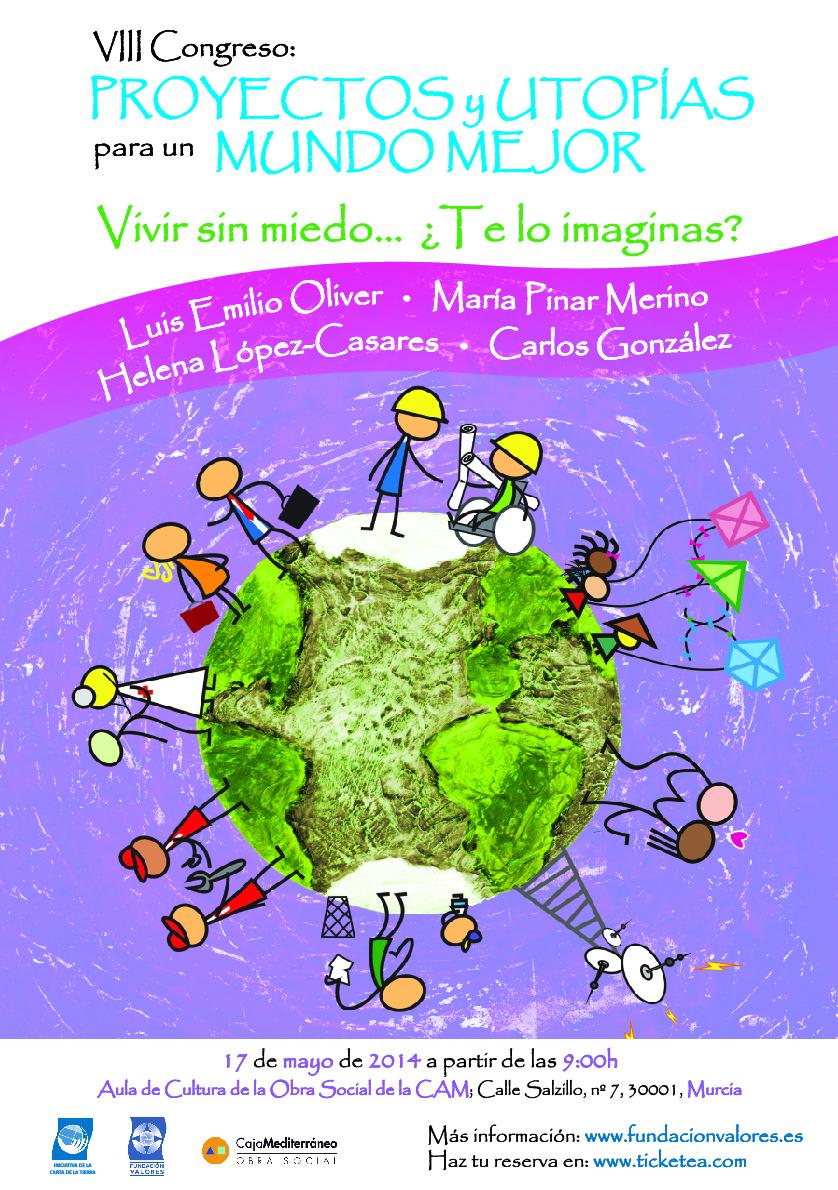 Murcia acoge el 17 de mayo el VIII Congreso Proyectos y Utopías para un Mundo Mejor
