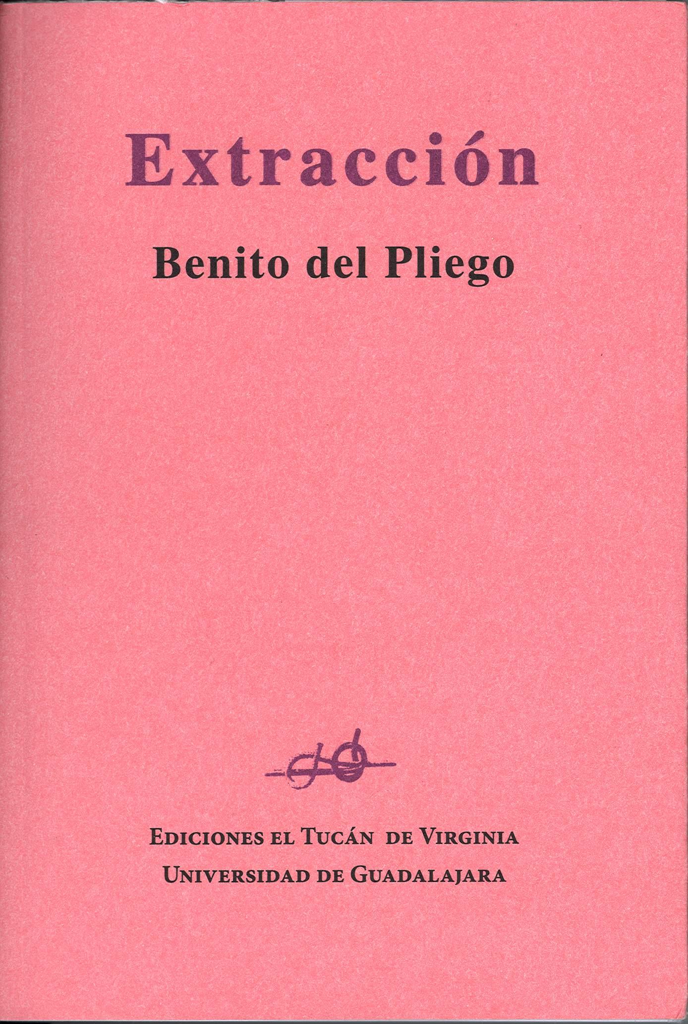 """Benito del Pliego publica """"Extracción"""" con la Universidad de Guadalajara, en México"""