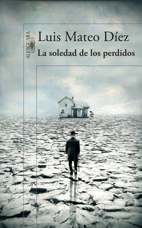 """""""La soledad de los perdidos"""", de Luis Mateo Díez, actúa como palanca del pensamiento"""
