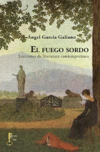 """Sobre cosmovisión y ficción: """"El fuego sordo"""", de Ángel García Galiano"""